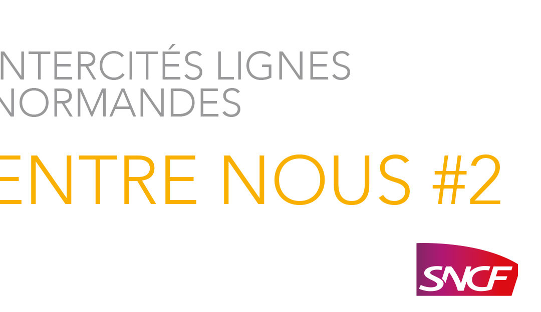 Edition n°2 «Intercités lignes normandes, Entre Nous»