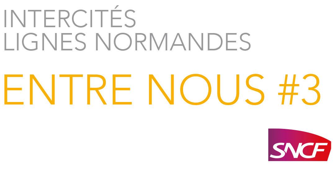 """Edition n°3 """"Intercités lignes normandes, Entre Nous"""""""